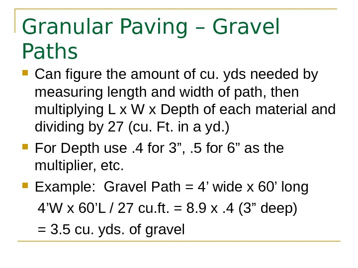 Granular Paving – Gravel Paths Can figure the amount of cu. yds needed by measuring length