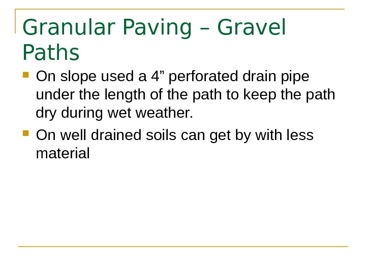 "Granular Paving – Gravel Paths On slope used a 4"" perforated drain pipe under the length"