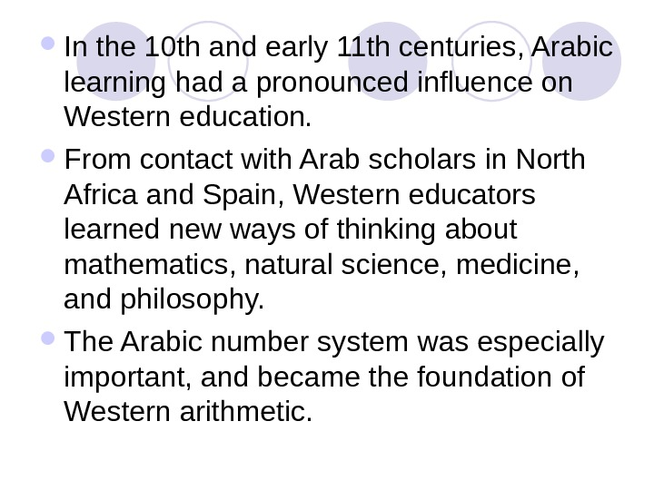 In the 10 th and early 11 th centuries, Arabic learning had a pronounced