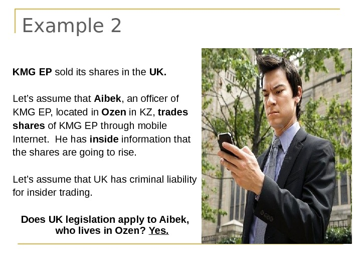 Example 2 KMG EP sold its shares in the UK. Let's assume that Aibek