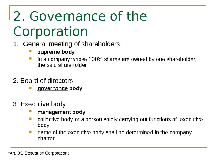 2. Governance of the Corporation 1.  General meeting of shareholders  supreme body in a