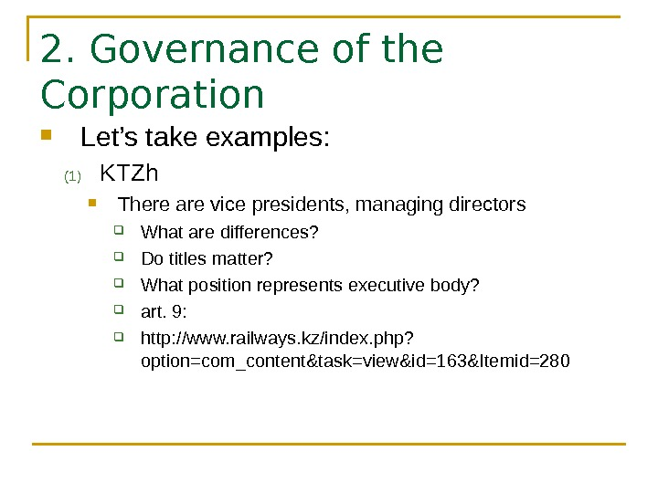 2. Governance of the Corporation Let's take examples: (1) KTZh  There are vice presidents, managing