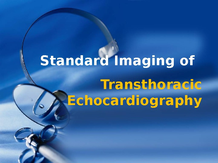Transthoracic Echocardiography. Standard Imaging of