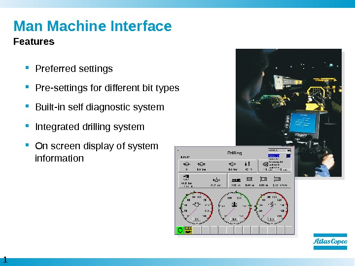 1 3  Man Machine Interface Preferred settings Pre-settings for different bit types Built-in self diagnostic