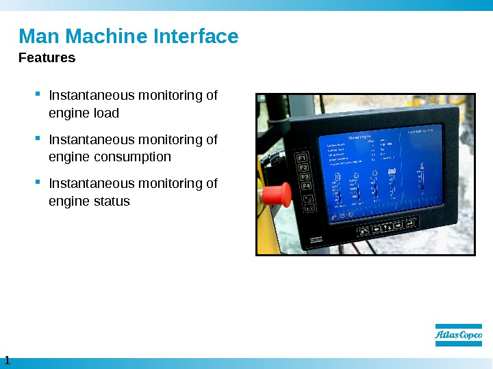 1 4  Man Machine Interface Instantaneous monitoring of engine load Instantaneous monitoring of engine consumption