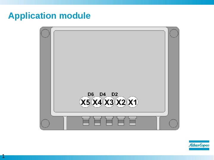 1 7  Application module