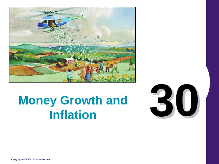 Copyright © 2004 South-Western 3030 Money Growth and Inflation