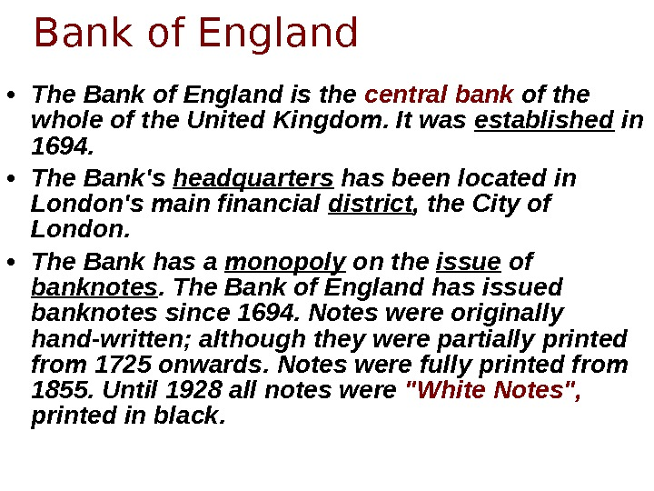 • The Bank of England is the central bank of the whole of the United