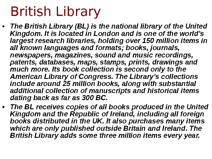 • The British Library (BL) is the national library of the United Kingdom. It is