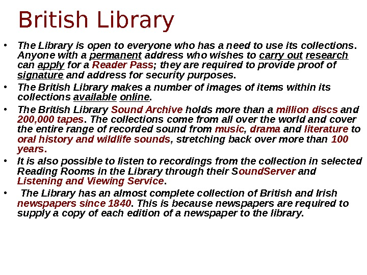 • The Library is open to everyone who has a need to use its collections.