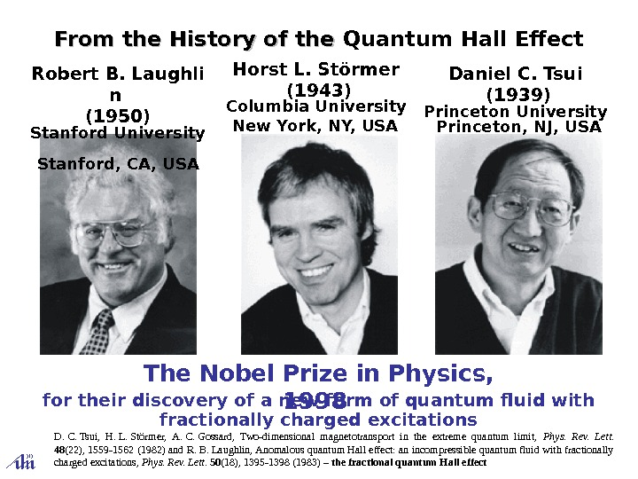 for their discovery of a new form of quantum fluid with fractionally charged excitations.