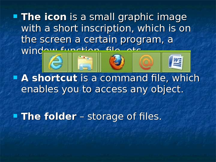 The icon is a small graphic image with a short inscription, which is on the