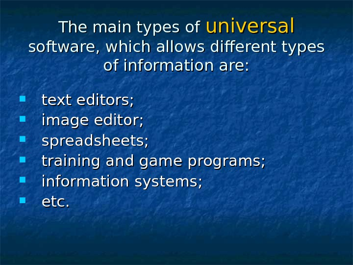 The main types of universal  software, which allows different types of information are:  text
