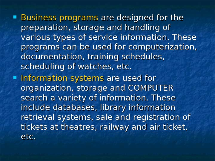 Business programs are designed for the preparation, storage and handling of various types of service