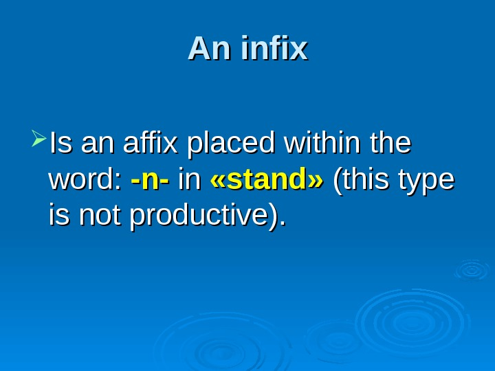 An infix Is an affix placed within the word:  -n--n- in in