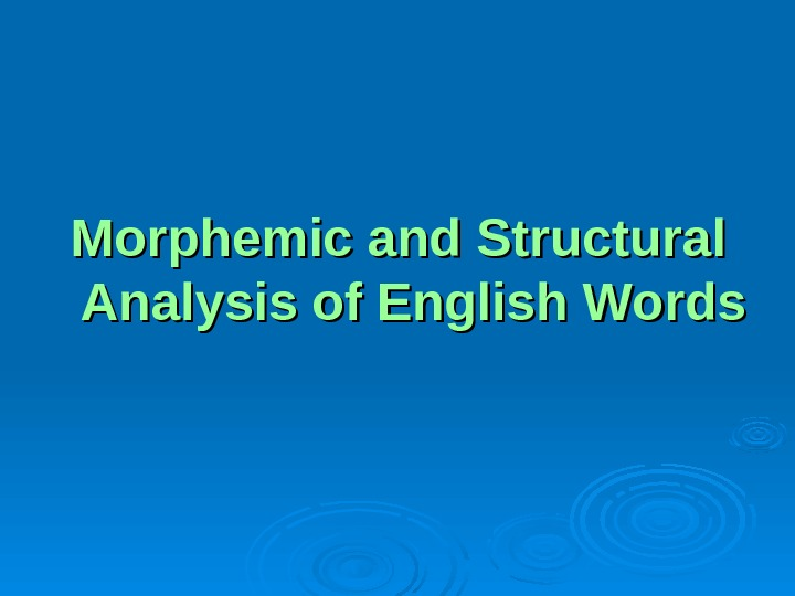 Morphemic and Structural Analysis of English Words