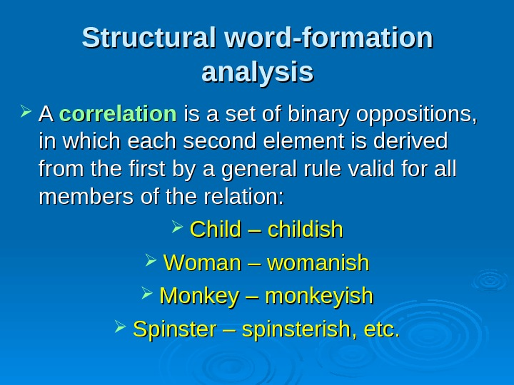 Structural word-formation analysis A A correlation is a set of binary oppositions,  in