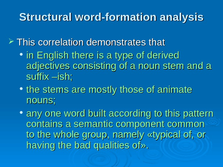 Structural word-formation analysis This correlation demonstrates that  in English there is a type