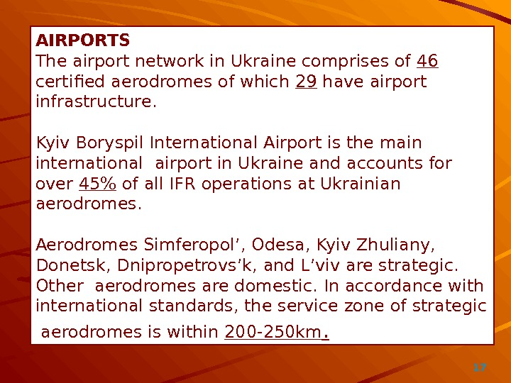 17AIRPORTS  The airport network in Ukraine comprises of 46  certified aerodromes of which 29