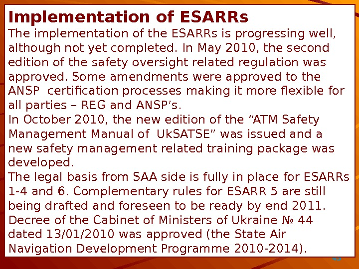 45Implementation of ESARRs The implementation of the ESARRs is progressing well,  although not yet completed.