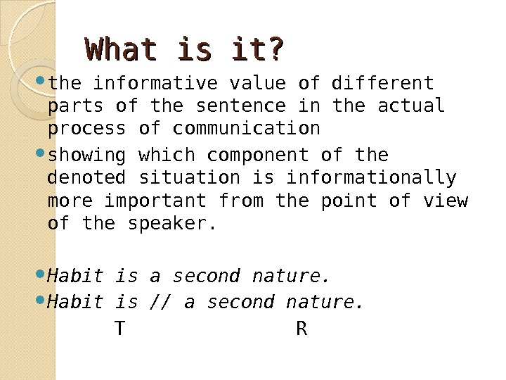 What is it?  the informative value of different parts of the sentence in the actual