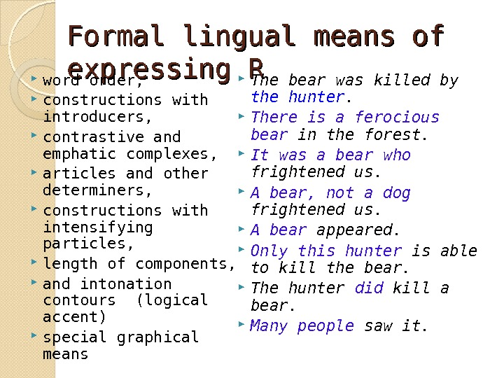 Formal lingual means of expressing R word order,  constructions with introducers,  contrastive and emphatic