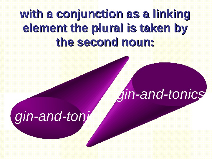 with a conjunction as a linking element the plural is taken by the second