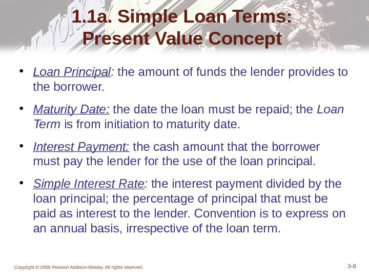 Copyright © 2006 Pearson Addison-Wesley. All rights reserved. 3 - 81. 1 a. Simple Loan Terms:
