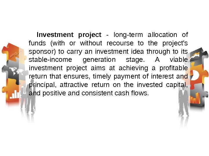 Investment project - long-term allocation of funds (with or without recourse to the project's sponsor) to