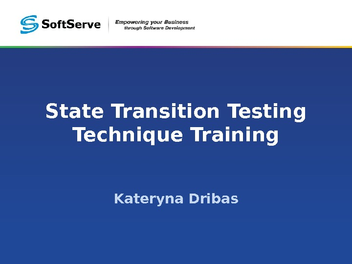 State Transition Testing Technique Training Kateryna Dribas