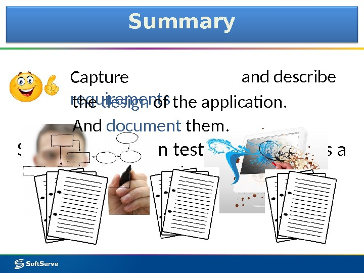 Summary Capture requirements So State Transition testing technique is a tool to: and describe the design