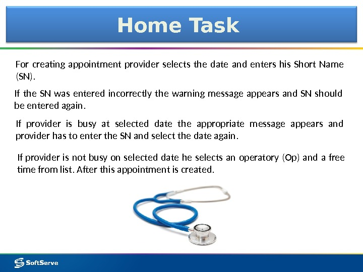 For creating appointment provider selects the date and enters his Short Name (SN). Home Task If