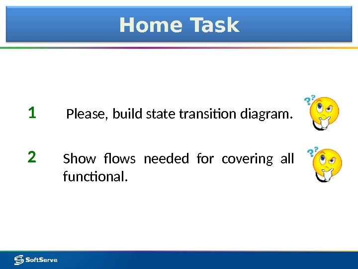 Home Task Please, build state transition diagram. Show flows needed for covering all functional. 1 2