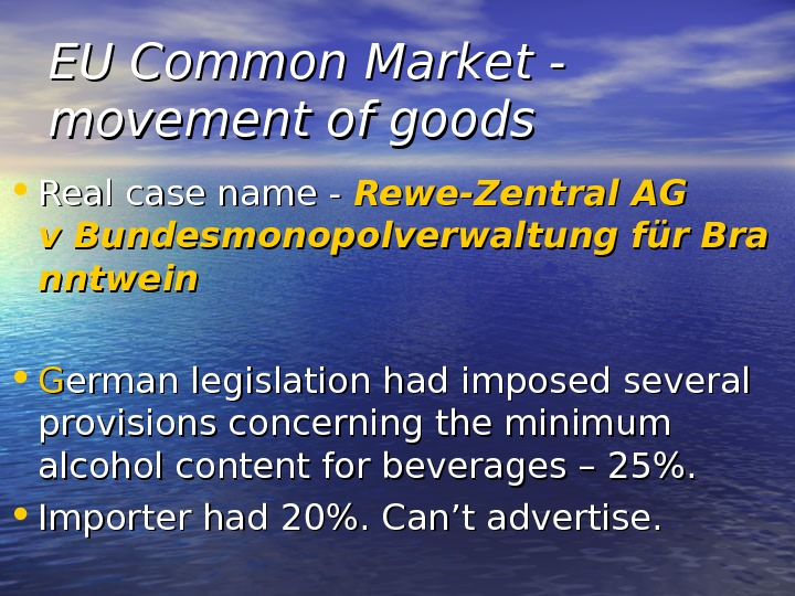 EU Common Market - movement of goods • Real case name - Rewe-Zentral AG  v