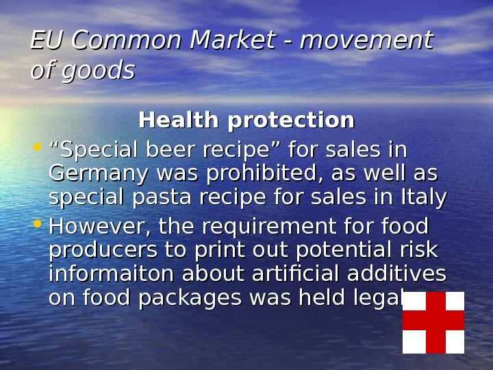 "EU Common Market - movement of goods Health protection • """" Special beer recipe"" for sales"