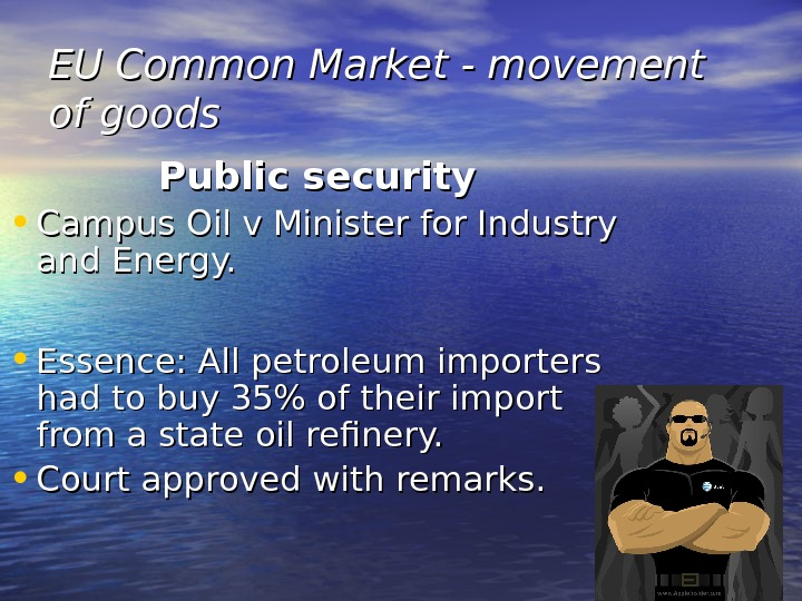 EU Common Market - movement of goods Public security • Campus Oil v Minister for Industry