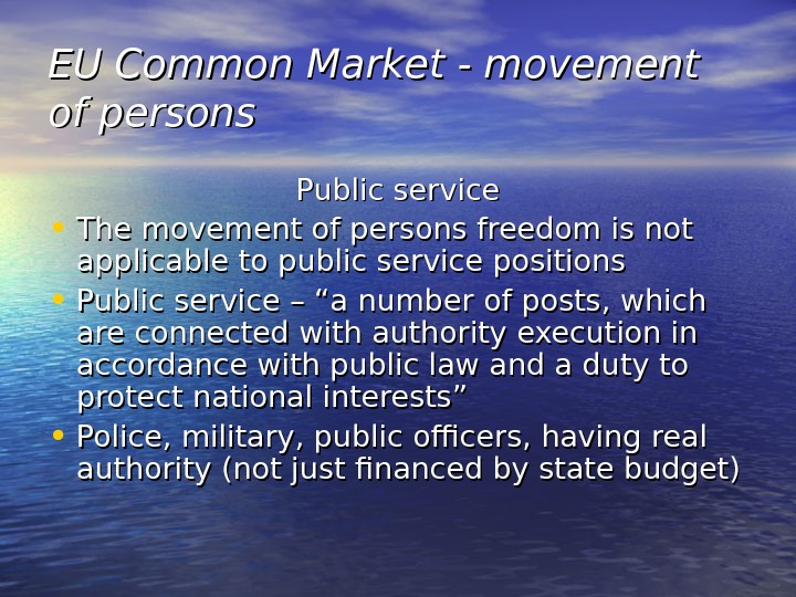 EU Common Market - movement of persons Public service • The movement of persons freedom is
