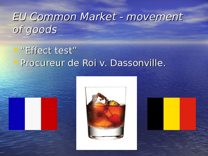 "EU Common Market - movement of goods • """" Effect test"" • Procureur de Roi v."