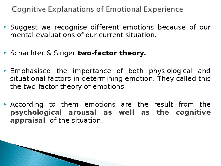Suggest we recognise different emotions because of our mental evaluations of our current situation.