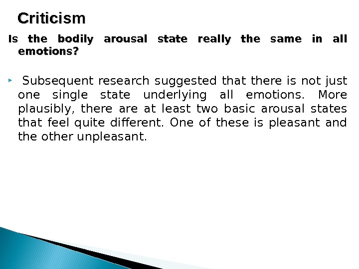 Is the bodily arousal state really the same in all emotions? Subsequent research  suggested that