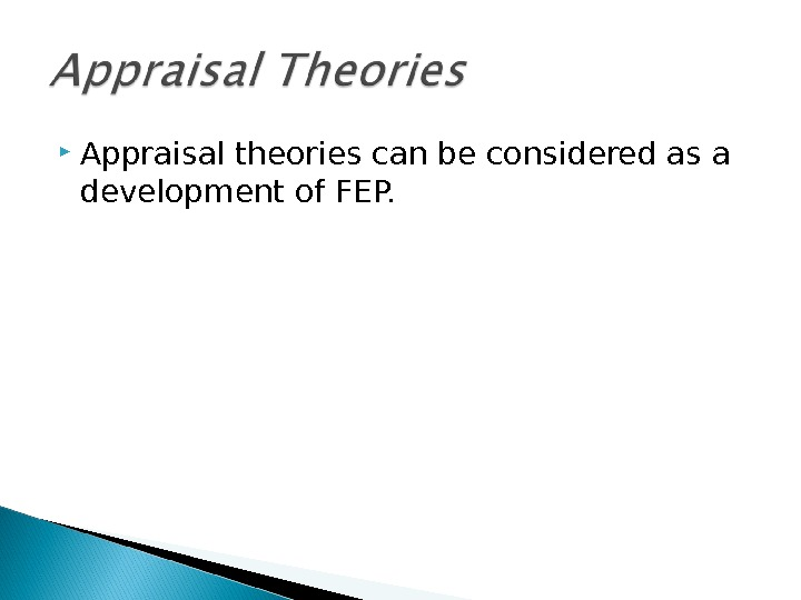 Appraisal theories can be considered as a development of FEP.