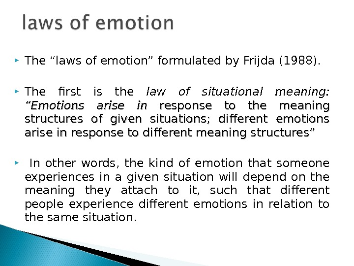 "The ""laws of emotion"" formulated  by Frijda ( 1988 ).  The first is"
