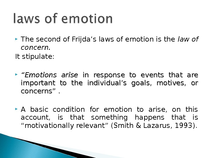 The second of Frijda's laws of emotion is the law of concern.  It stipulate