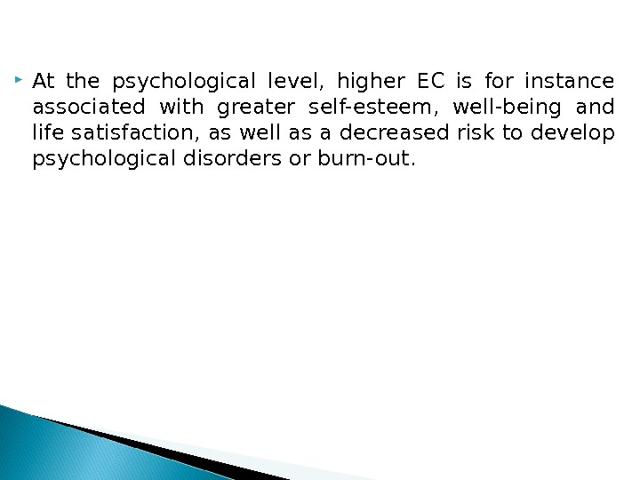 At the psychological level,  higher EC is for instance associated with greater self-esteem,