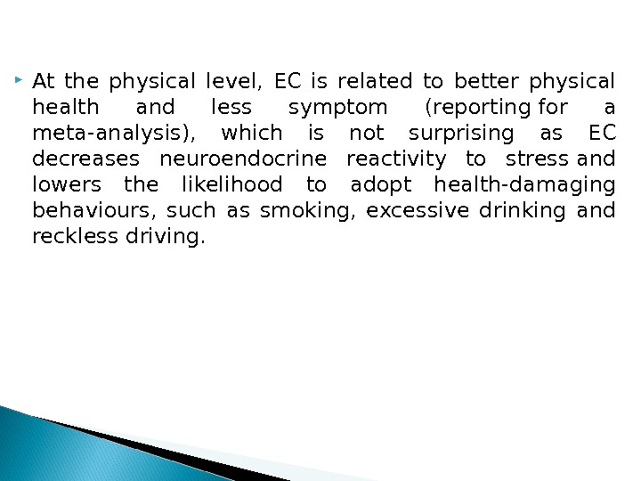 At the physical level,  EC is related to better physical health and less symptom