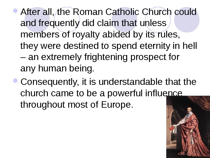 After all, the Roman Catholic Church could and frequently did claim that unless members