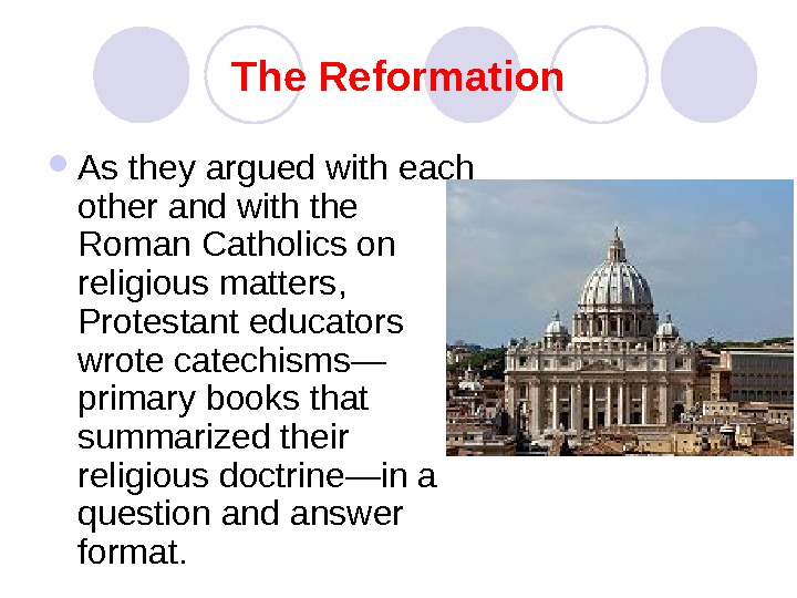 The Reformation As they argued with each other and with the Roman Catholics on