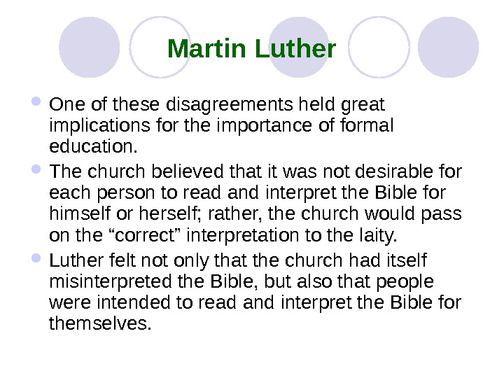 Martin Luther One of these disagreements held great implications for the importance of formal