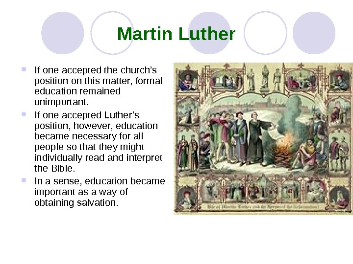 Martin Luther If one accepted the church's position on this matter, formal education remained