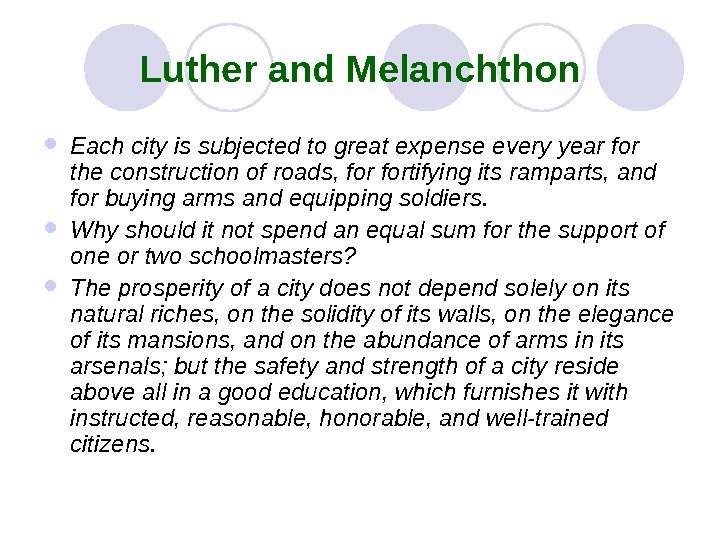 Luther and Melanchthon Each city is subjected to great expense every year for the